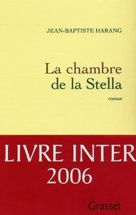 Jean-Baptiste Harang - La chambre de la Stella.