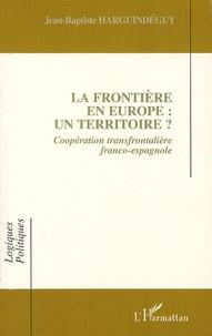 Jean-Baptiste Harguindéguy - La frontière en Europe: un territoire? - Coopération transfrontalière franco-espagnole.
