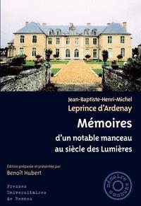 Jean-Baptiste-Henri-Michel Leprince d'Ardenay - Mémoires d'un notable manceau au siècle des Lumières (1737-1817).