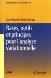 Jean-Baptiste Hiriart-Urruty - Bases, outils et principes pour l'analyse variationnelle.