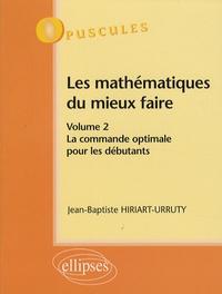 Les mathématiques du mieux faire - Volume 2, La commande optimale pour les débutants.pdf