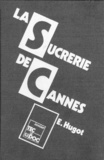 Jean-Baptiste Hugot - La Sucrerie de cannes.