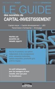 Jean-Baptiste Hugot et Isabelle Lefrançois - Le guide des sociétés de capital-investissement.