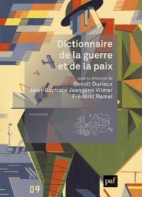 Jean-Baptiste Jeangène Vilmer et Benoît Durieux - Dictionnaire de la guerre et de la paix.