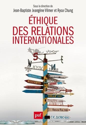 Ethique des relations internationales. Problématiques contemporaines