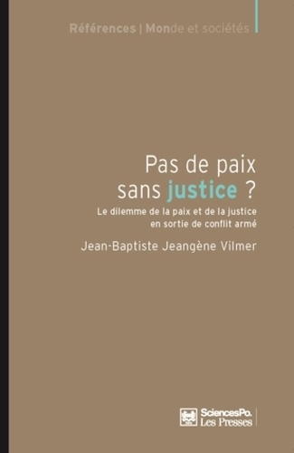 Pas de paix sans justice ?. Le dilemme de la paix et de la justice en sortie de conflit armé