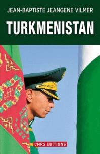 Jean-Baptiste Jeangène Vilmer - Turkménistan.