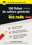 Jean-Baptiste Juillard - 100 fiches de culture générale pour les nuls.