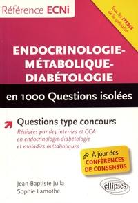 Jean-Baptiste Julla et Sophie Lamothe - Endocrinologie-métabolique-diabétologie en 1000 questions isolées.