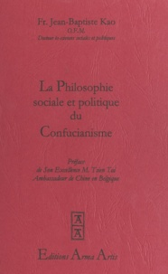 Jean-Baptiste Kao et Tsien Tai - La philosophie sociale et politique du confucianisme.
