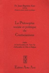 Jean-Baptiste Kao - La philosophie sociale et politique du Confucianisme.