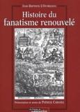 Jean-Baptiste L'Ouvreleul - Histoire du fanatisme renouvelé.