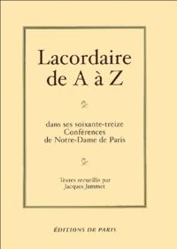 Goodtastepolice.fr Lacordaire de A à Z - Dans ses soixante-treize conférences de Notre-Dame de Paris Image
