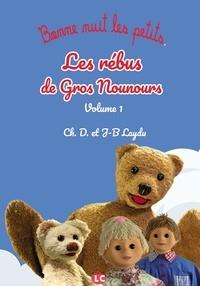 Jean-Baptiste Laydu et Dominique Laydu - Les rébus de Gros Nounours - Tome 1.