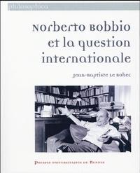 Jean-Baptiste Le Bohec - Norberto Bobbio et la question internationale.