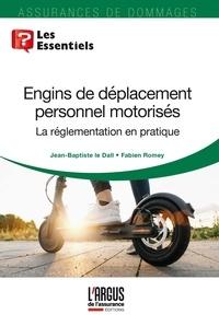 Jean-Baptiste Le Dall et Fabien Romey - Engins de déplacement personnel motorisés - La réglementation en pratique.