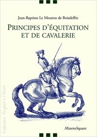 Jean-Baptiste Le Mouton de Boisdeffre - Principes d'équitation et de cavalerie.