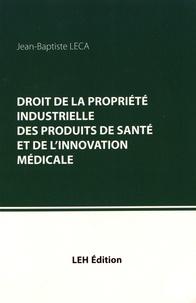 Jean-Baptiste Leca - Droit de la propriété industrielle des produits de santé et de l'innovation médicale.