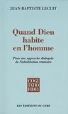 Jean-Baptiste Lecuit - Quand Dieu habite en l'homme - Pour une approche dialogale de l'inhabitation trinitaire.