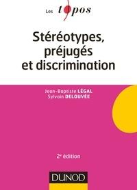 Jean-Baptiste Légal et Sylvain Delouvée - Stéréotypes, préjugés et discrimination.