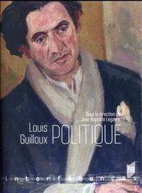 Jean-Baptiste Legavre - Louis Guilloux politique.