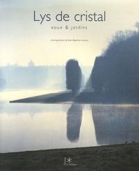 Jean-Baptiste Leroux - Lys de cristal - Eaux & jardins.