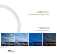 Jean-Baptiste Leroux et Mic Chamblas-Ploton - Monaco - Les couleurs du temps qui passe.