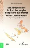 Jean-Baptiste Manga - Des pérégrinations du droit des peuples à disposer d'eux-mêmes - Nouvelle-Calédonie, Nunavut.