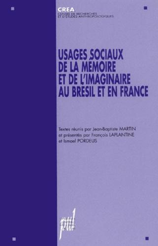 Usages sociaux de la mémoire et de l'imaginaire en Brésil et en France
