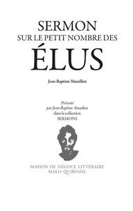 Jean-Baptiste Massillon - Sur le petit nombre des élus, sermon pour le troisième lundi de Carême de Jean-Baptiste Massillon.