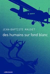 Jean-Baptiste Maudet - Des humains sur fond blanc.