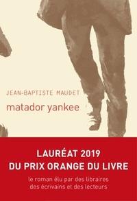 Jean-Baptiste Maudet - Matador Yankee.