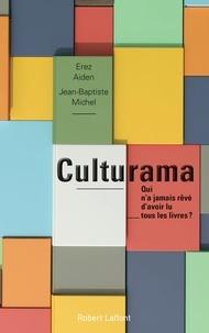 Jean-Baptiste Michel et Erez Aiden - Culturama - Qui n'a jamais rêvé d'avoir lu tous les livres ?.