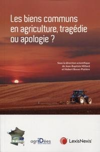Jean-Baptiste Millard et Hubert Bosse-Platière - Les biens communs en agriculture, tragédie ou apologie ? - Actes des Rencontres de droit rural, 11 avril 2019.