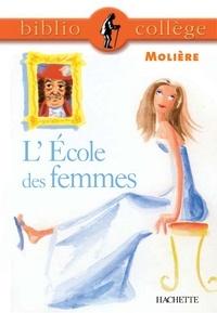Jean-Baptiste Molière (Poquelin dit) et Marina Ghelber - Bibliocollège - L'École des femmes, Molière.