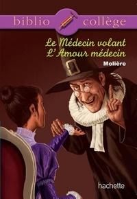 Jean-Baptiste Molière (Poquelin dit) et Isabelle de Lisle - Bibliocollège - Le médecin volant - L'amour médecin, Molière.
