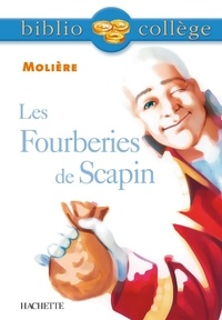 Jean-Baptiste Molière (Poquelin dit) et Anne-France Grenon - Bibliocollège - Les Fourberies de Scapin, Molière.