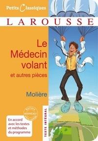 Jean-Baptiste Molière (Poquelin dit) - Le médecin volant - L'Amour médecin - Le Sicilien ou l'Amour peintre.