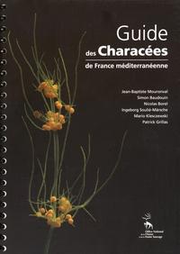 Jean-Baptiste Mouronval et Simon Baudouin - Guide des Characées de France méditerranéenne.