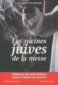 Jean-Baptiste Nadler - Les racines juives de la messe.
