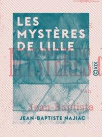 Jean-Baptiste Najiac - Les Mystères de Lille.