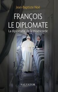 Téléchargez des ebooks gratuits, pda François le diplomate  - La diplomatie de la miséricorde par Jean-Baptiste Noé iBook RTF (Litterature Francaise)