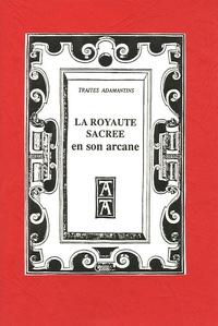 Jean-Baptiste Noulleau - La Royauté Sacrée et son Arcane.