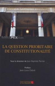 Jean-Baptiste Perrier - La question prioritaire de constitutionnalité.