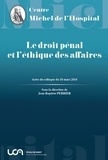 Jean-Baptiste Perrier - Le droit pénal et l'éthique des affaires - Actes du colloque du 18 mars 2016.