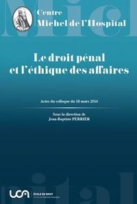Le droit pénal et léthique des affaires - Actes du colloque du 18 mars 2016.pdf