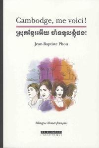 Satt2018.fr Cambodge, me voici! - Edition bilingue français-khmer Image