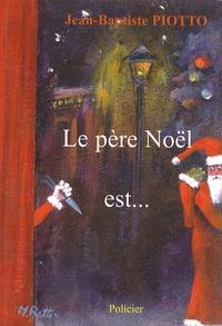 Jean-Baptiste Piotto - Le père Noël est....