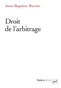 Jean-Baptiste Racine - Droit de l'arbitrage.