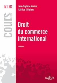 Jean-Baptiste Racine et Fabrice Siiriainen - Droit du commerce international.